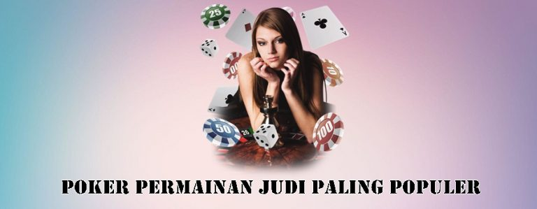 Memainkan Permainan Judi Poker Online